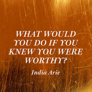 quotes-self-worth-india-arie-480x480.jpg