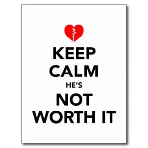 Keep Calm He's Not Worth It Postcard