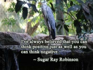 ... think positive just as well as you can think negative,Attitude Quotes