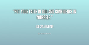 quote-Alberta-Hunter-put-your-faith-in-god-and-confidence-218660.png