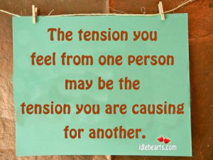 The Tension You Feel From One Person May Be...relationship message