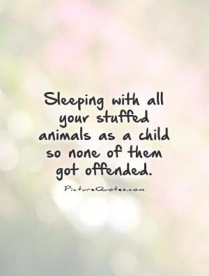 Stuffed Animal Quotes