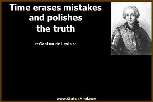 ... and polishes the truth - Gaston de Levis Quotes - StatusMind.com