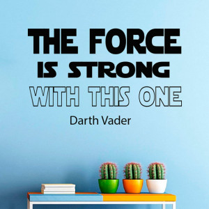 Decals Dartn Vader Star Wars Quote Decal The Force Is Strong Sayings ...