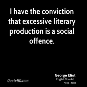 have the conviction that excessive literary production is a social ...