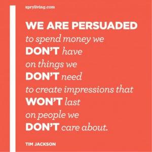 Tim Jackson #quote spryliving.com