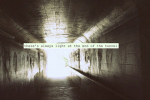 ... always a light at the end of the tunnel light tunnel expressions