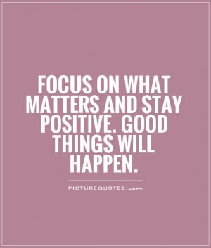 Stay Positive Quotes Stay positive quotes