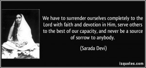 We have to surrender ourselves completely to the Lord with faith and ...
