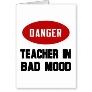 Funny Teacher in Bad Mood Card