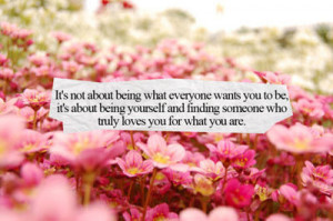 Wants You to be, It's About Being Yourself and Finding Someone ...