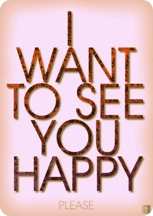 WANT_TO_SEE_YOU_HAPPY_by_sikahster_large.jpg