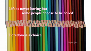 Life is never boring but some... quote wallpaper