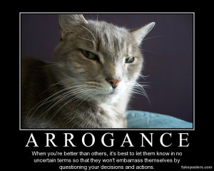 Arrogance - Demotivational Poster