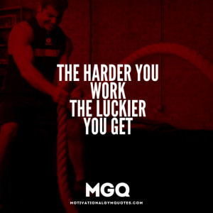 the harder you work the harder you work 1 did