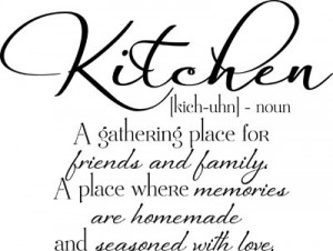 ... friends and family. A place where memories are homemade and seasoned