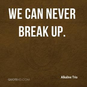 Alkaline Trio - We Can Never Break Up.