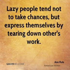 Lazy people tend not to take chances, but express themselves by ...
