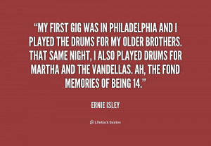 quote-Ernie-Isley-my-first-gig-was-in-philadelphia-and-249173.png