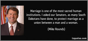 Marriage is one of the most sacred human institutions. I asked our ...