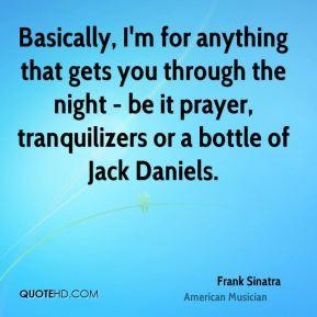 prayer tranquilizers or a bottle of jack daniels frank sinatra