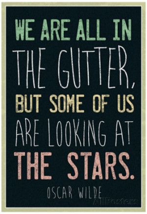 Oscar Wilde Looking At the Stars Quote Poster