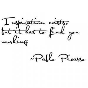 Pablo Picasso Quote...