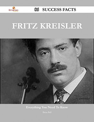 Fritz Kreisler 86 Success Facts - Everything you need to know about ...