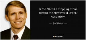 Is the NAFTA a stepping stone toward the New World Order? Absolutely ...