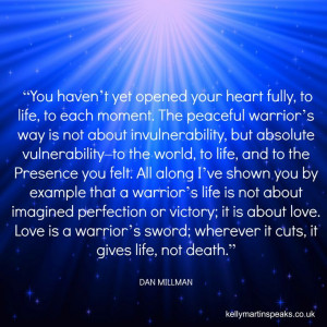 heart fully, to life, to each moment. The peaceful warrior's way ...