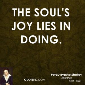 The soul's joy lies in doing.