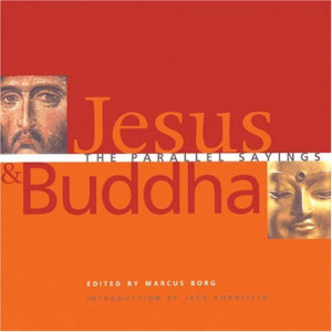 Jesus and Buddha: The Parallel Sayings