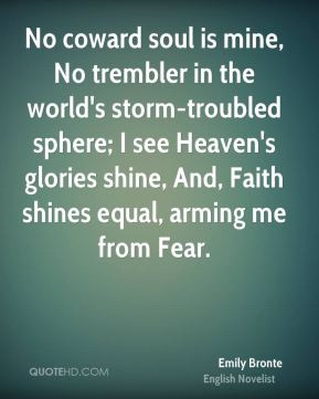 Emily Bronte - No coward soul is mine, No trembler in the world's ...