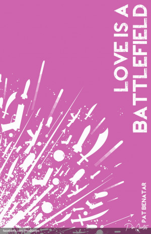 love is a battlefield pat benatar # quotes