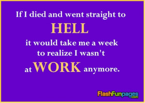 Tags: funny ecards , funny quotes , office humor , quotes about work