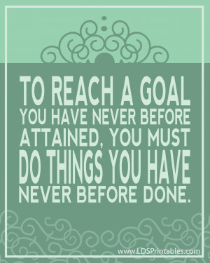 ... you going to do that you have never done before to reach your goals