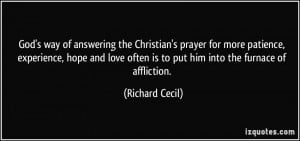 answering the Christian's prayer for more patience, experience, hope ...