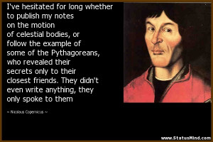 ... they only spoke to them - Nicolaus Copernicus Quotes - StatusMind.com