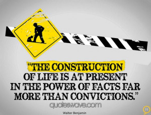 The construction of life is at present in the power of facts far more ...