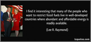 More Lee R. Raymond Quotes