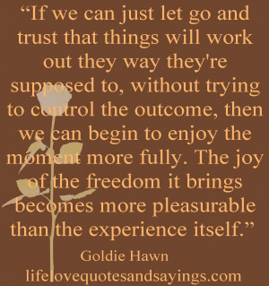 If we can just let go and trust that things will work out they way ...