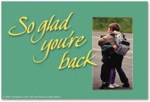 So glad you're back
