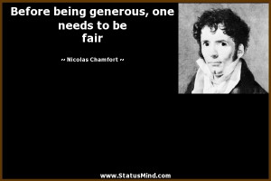 ... , one needs to be fair - Nicolas Chamfort Quotes - StatusMind.com
