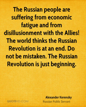 ... Russian Revolution is at an end. Do not be mistaken. The Russian
