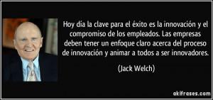 Hoy día la clave para el éxito es la innovación y el compromiso de ...