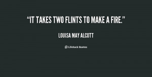 quote-Louisa-May-Alcott-it-takes-two-flints-to-make-a-58661.png