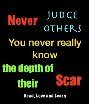 Never Judge Others...