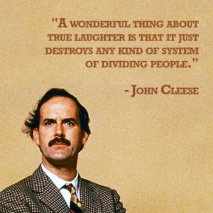 wonderful thing about true laughter is that it just destroys any ...