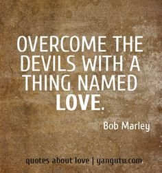 Bob Marley Quotes About Love Hes Not Perfect Named love, ~ bob marley