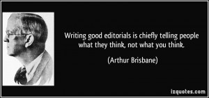 Writing good editorials is chiefly telling people what they think, not ...